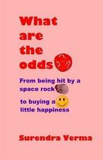 What Are the Odds?: from Being Hit by a Space Rock to Buying a Little...
