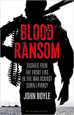 Blood Ransom: Stories from the Front Line in the War against Somali Piracy, New,