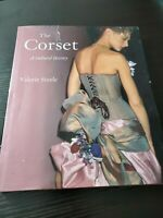 The Corset: A Cultural History by Valerie Steele, Rare Hardcover Edition