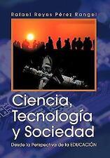 Ciencia, Tecnología y Sociedad : Desde la Perspectiva de la Educación by...