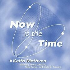 Now Is the Time * by Keith Methven (CD, Jan-2002, GlidingHawk Records)