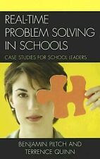 Real-Time Problem Solving in Schools : Case Studies for School Leaders by...