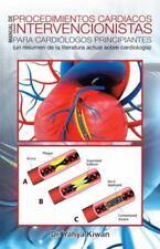 Manual de Procedimientos Cardiacos Intervencionistas para Cardiólogos...