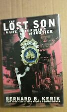 The Lost Son a Life in Pursuit of Justice by Bernard B. Kerik 2001 HC 1st Ed VGC