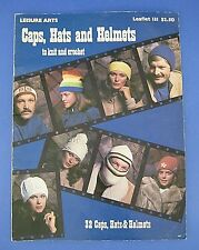 Caps Hats Helmets to Knit and Crochet Leisure Arts Booklet Patterns