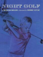 Night Golf by William Miller and Cedric Lucas (1999, Paperback)