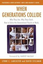When Generations Collide: Who They Are. Why They Clash. How to Solve the Generat