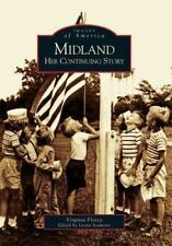 Images of America Ser.: Midland : Her Continuing Story by Virginia Florey and...