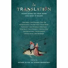 In Translation : Translators on Their Work and What It Means (2013, Paperback)