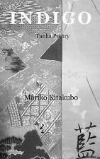 Indigo : Tanka Poetry Collection by Mariko Kitakubo (2016, Hardcover)