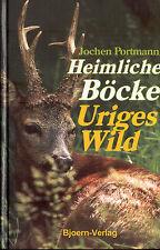 Portmann, Heimliche Böcke uriges Wild, Jagd-Geschichten Waidwerk farb. ill. 2000