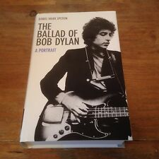 The Ballad of Bob Dylan: A Portrait by Daniel Mark Epstein (Hardback, 2011)