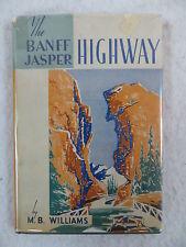 M.B. Williams THE BANFF JASPER HIGHWAY Descriptive Guide H.R. Larson 1948