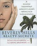 Beverly Hills Beauty Secrets : A Prominent Dermatologist and Plastic...