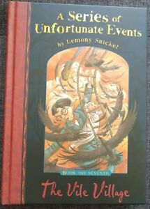 THE VILE VILLAGE a Series of Unfortunate Events by Lemony Snicket Hardback