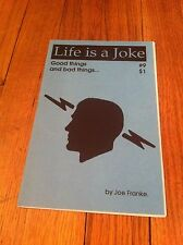 LIFE IS A JOKE #9  Fanzine Zine Good Things And Bad Things Funny Sick Weird Odd