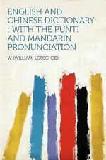 NEW English and Chinese Dictionary: With the Punti and Mandarin Pronunciation