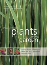 The Encyclopedia of Plants for Your Garden : Choosing the Best Plants for...