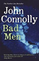 JOHN CONNOLLY ___ BAD MEN ___ BRAND NEW ___ FREEPOST UK
