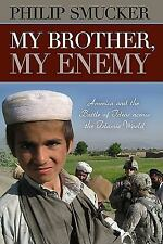 My Brother, My Enemy: America and the Battle of Ideas Across the Islam-ExLibrary