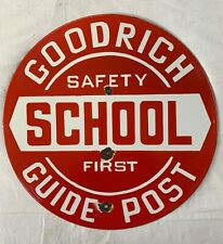 """Goodrich School Safety First Guide Post 17"""" Vintage Porcelain Enamel Sign."""