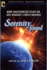Serenity Found: More Unauthorized Essays On Jess Whedon'S Firefly tpb New 1st Ed