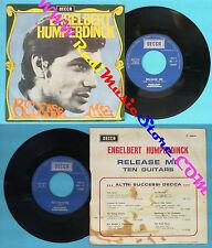 LP 45 7'' ENGELBERT HUMPERDINCK Release me Ten guitars italy DECCA no cd mc dvd