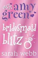 Ask Amy Green: Bridesmaid Blitz, Webb, Sarah, Very Good Book