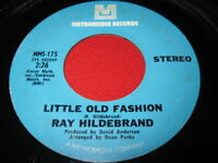 RAY HILDEBRAND 45 - LITTLE OLD FASHIONED  RARE POP ROCK