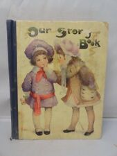 OUR STORY BOOK Victorian 1916 Children's Book Rare Illustrated Hardcover
