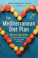 The Mediterranean Diet Plan: Heart-Healthy Recipes & Meal Plans for Every Type o