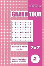 Grand Tour: Sudoku Grand Tour - 200 Hard to Master Puzzles 7x7 (Volume 2) by...