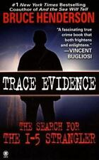 Trace Evidence : The Hunt for the I-5 Strangler by Henderson, Bruce B.