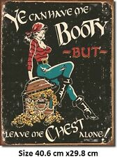 Pirate You Can Have Me Booty Tin Metal Sign 1256  Post 2-12 signs $15 flat rate.