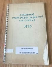 Canadian Coins, Paper Currency and Tokens by Somer James - Printed 1970