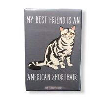 American Shorthair Cat Magnet Best Friend Kitty Cartoon Art Gifts and Home Decor