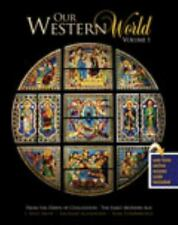 Our Western World : From the Dawn of Civilization-The Early Modern Age by...