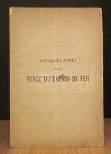 QUELQUES NOTES SUR LA VENTE DU CHEMIN DE FER. 1882.
