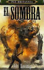 El Sombra (Pax Britannia), Al Ewing, New Book