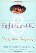 Your Eight Year Old: Lively and Outgoing by Louise Bates Ames, Carol Chase Haber