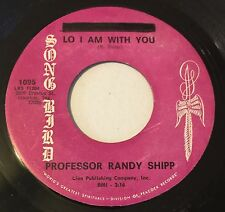 Song Bird 1095 45 PROFESSOR RANDY SHARP Lo I Am With You black gospel hear