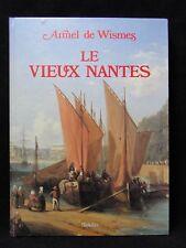 LIVRE LE VIEUX NANTES PAR ARMEL DE WISMES DEDICACE ED INFOLIO 1992 B1707