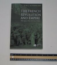 The French Revolution and Empire : The Quest for a Civic Order by Donald M. G. S
