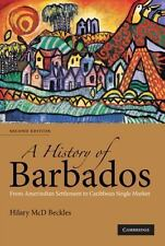 A History of Barbados : From Amerindian Settlement to Caribbean Single Market...