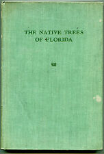 The Native Trees of Florida by Erdman West & Lillian Arnold - (hb,1946)