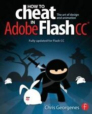 How to Cheat in Adobe Flash CC: The Art of Design and Animation, Good Condition