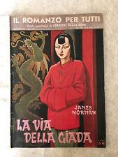 IL ROMANZO PER TUTTI N.18 1947 LA VIA DELLA GIADA  COP.MANCA CORRIERE DELLA SERA
