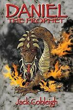Daniel the Prophet by Jack Cobleigh (2014, Paperback)