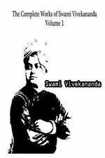 The Complete Works of Swami Vivekananda Volume 1 by Swami Vivekananda (2012,...