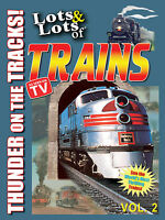 Lots & Lots of Trains DVD Vol. 2 (New, Buy Direct, FREE Shipping, Save $$)